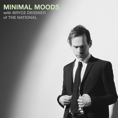 Minimal Moods with Bryce Dessner