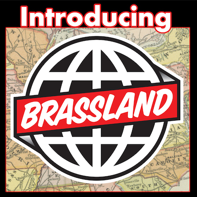 Introducing the Brassland Label